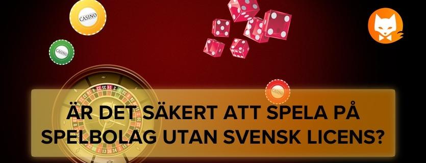 är det säkert att spela på ett casino utan spellicens banner