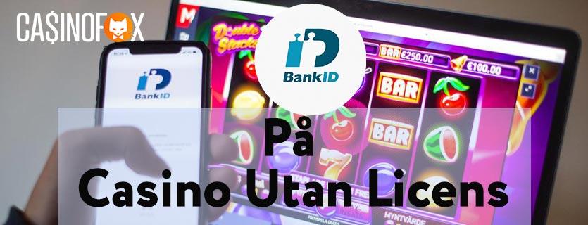 BankID Casino utan svensk licens