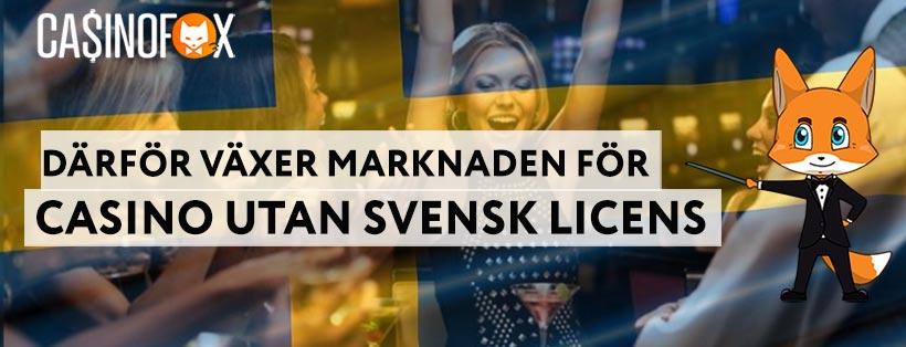 Darfor blomstrar marknaden for casino utan svensk licens