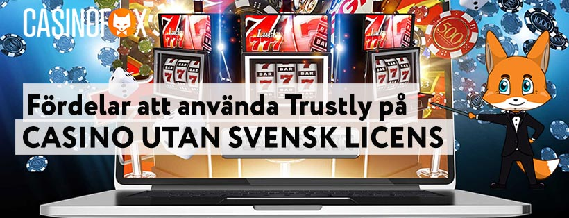 Fördelar att använda Trustly på Casino utan svensk licens