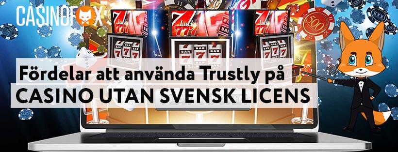 Fördelarna med att använda Trustly på casinon utan svensk licens