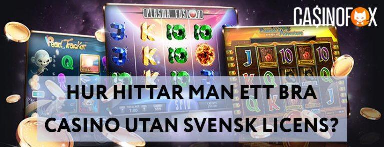 Hur hittar man bra casino utan svensk utan licens