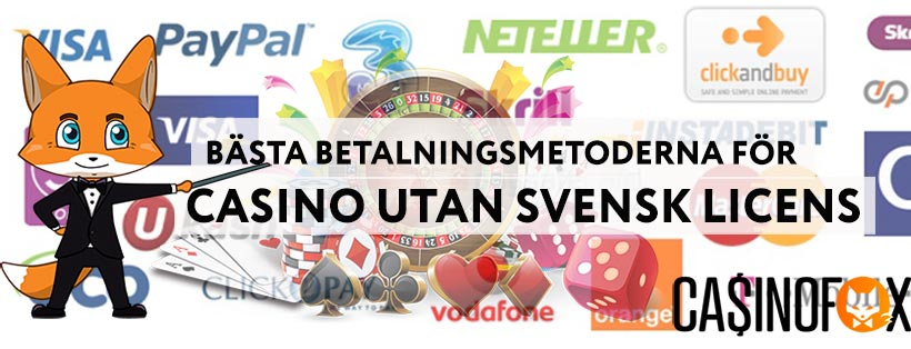 Basta betalningsmetoderna for casino utan svensk licens