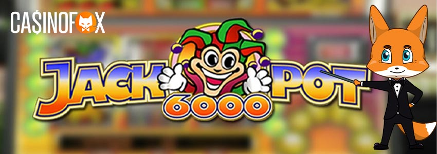 Jackpot 6000 slot med Casinofox