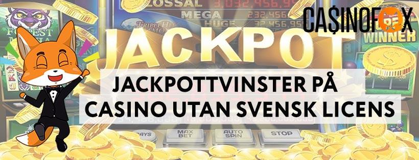 Jackpottvinster pa Casino Utan Svensk Licens
