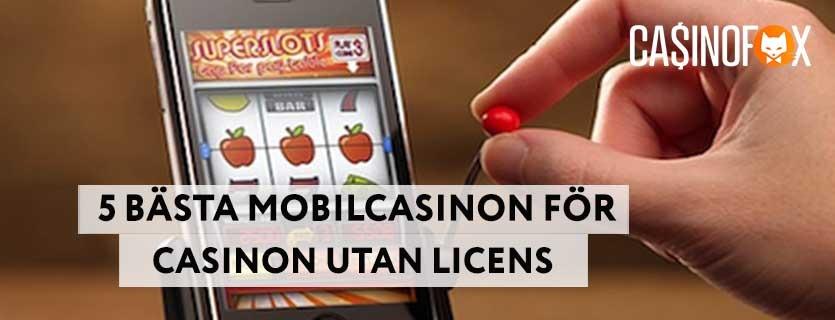 5 topp mobilcasinon utan licens
