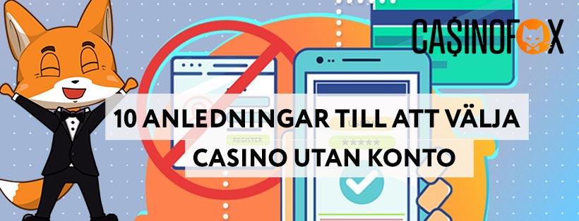 10 anledningar till att välja Casino utan konto