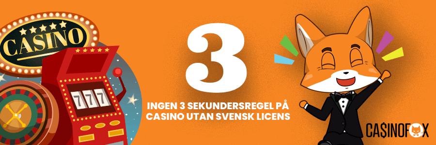 Ingen 3 sekundersregel casino utan svensk licens banner