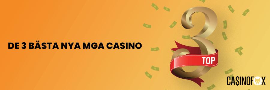 3 bästa Nya MGA Casino