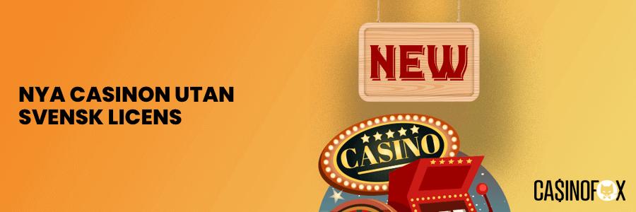 Nya casino utan svensk licens 2021