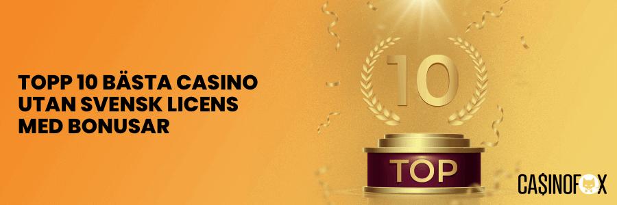 Topp 10 Casino utan svensk licens med bonusar banner